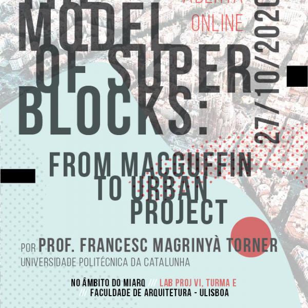 Aula Aberta Online: The Model of Superblocks. From MacGuffin to the Urban Project